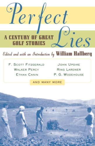 9780684852324: Perfect Lies: A Century of Great Golf Stories