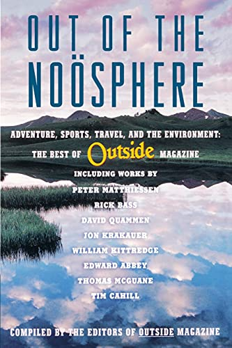 9780684852331: Out of the Noosphere: Adventure, Sports, Travel, and the Environment: The Best of Outside Magazine
