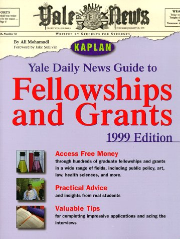 YALE DAILY NEWS GUIDE TO FELLOWSHIPS AND GRANTS 1999: News, Yale Daily