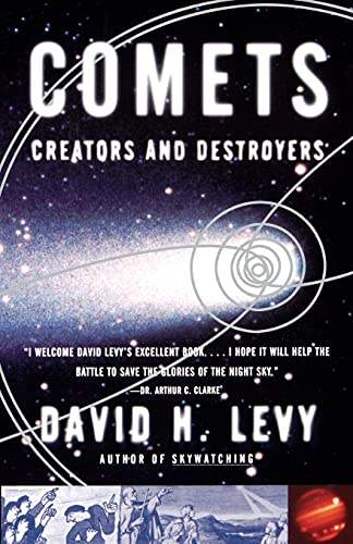 Comets: Creators and Destroyers: Levy, David H.