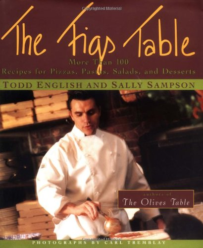 9780684852645: The Figs Table: More Than 100 Recipes for Pizza, Pastas, Salads, and Desserts