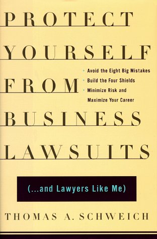 9780684852676: Protect Yourself From Business Lawsuits: and Lawyers Like Me