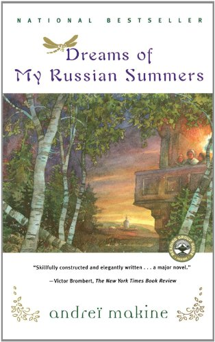 Dreams Of My Russian Summers: A Novel: Makine, Andrei