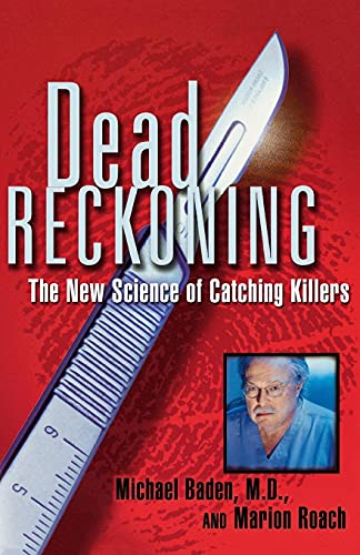 9780684852713: Dead Reckoning: The New Science of Catching Killers