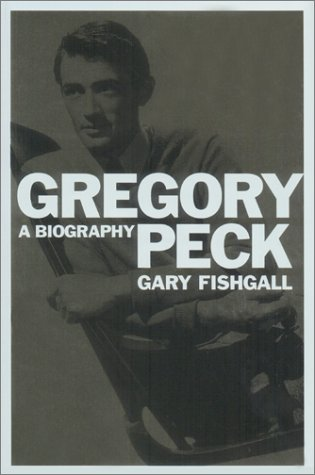 9780684852904: Gregory Peck: A Biography