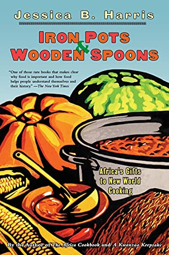 Iron Pots & Wooden Spoons, Africa's Gifts to New World Cooking