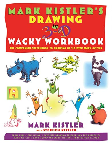 Drawing in 3-D Wacky Workbook: Kistler, Mark