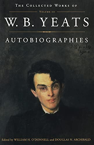 9780684853383: The Collected Works of W.B. Yeats Vol. III: Autobiographies