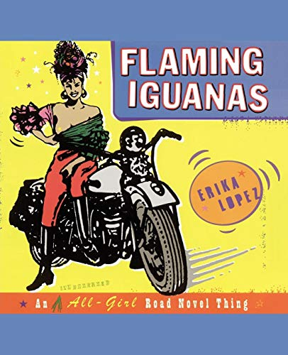9780684853680: Flaming Iguanas: An Illustrated All-Girl Road Novel Thing: An All-Girl Road Novel Thing!