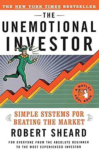 9780684853758: The Unemotional Investor: Simple System for Beating the Market (Motley Fool Books)