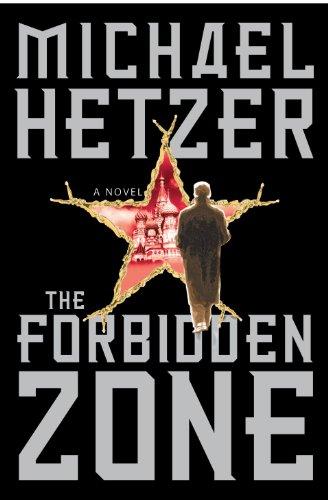 The Forbidden Zone: A Novel: Hetzer, Michael
