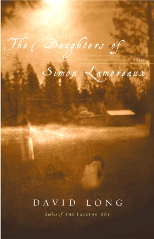 The Daughters of Simon Lamoreaux: A Novel: Long, David