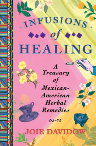 9780684854168: Infusions of Healing: A Treasury of Mexican-American Herbal Remedies