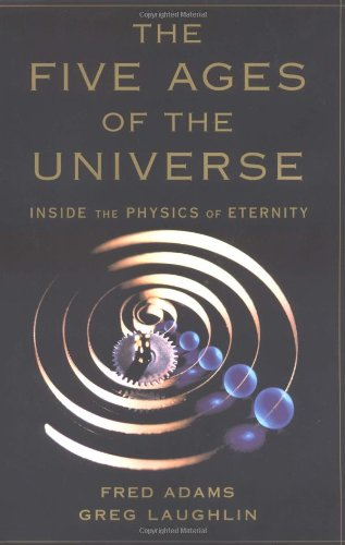 9780684854229: The Five Ages of the Universe: Inside the Physics of Eternity