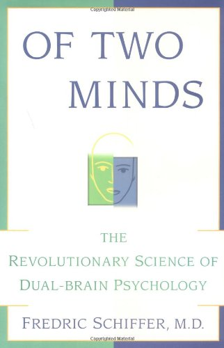 9780684854243: OF TWO MINDS: THE REVOLUTIONARY SCIENCE OF DUAL-BRAIN PSYCHOLOGY