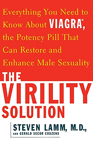 The Virility Solution: Everything You Need to Know About Viagra, The Potency Pill That Can Restore ...