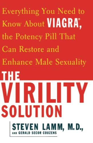 9780684854311: The Virility Solution: Everything You Need to Know About Viagra, The Potency Pill That Can Restore and Enhance Male Sexuality