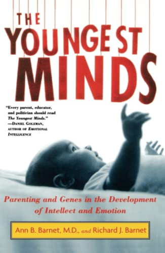 The Youngest Minds: Parenting and Genetic Inheritance in the Development of Intellect and Emotion: ...