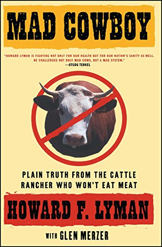 9780684854465: Mad Cowboy: Plain Truth from the Cattle Rancher Who Won't Eat Meat