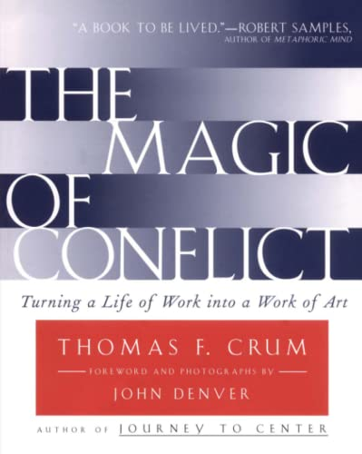 9780684854489: The Magic of Conflict: Turning a Life of Work into a Work of Art
