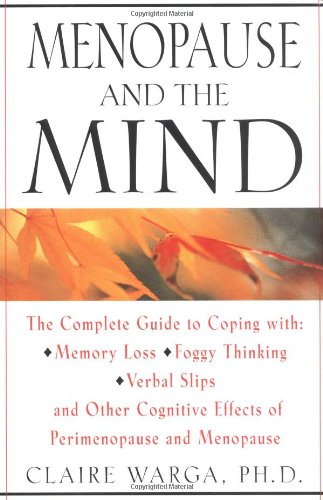 9780684854564: Menopause and the Mind: The Complete Guide to Coping with Memory Loss, Foggy Thinking, Verbal Confusion, and Other Cognitive Effects of Perimenopause and Menopause