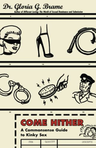9780684854625: Come Hither: A Commonsense Guide To Kinky Sex