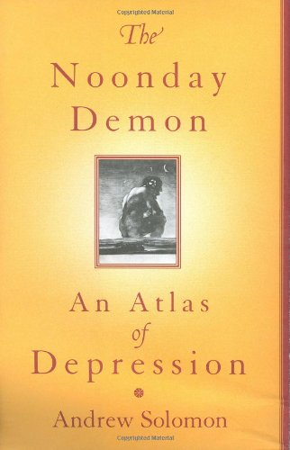 9780684854663: Noonday Demon: An Atlas of Depression