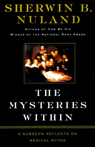 9780684854861: The Mysteries Within: A Surgeon Reflects on Medical Myths