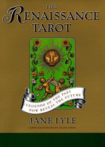 9780684854908: The RENAISSANCE TAROT: LEGENDS OF THE PAST NOW REVEAL THE FUTURE