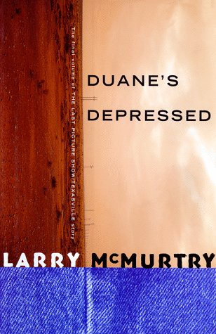 Duane's Depressed (The Final Volume of the: McMurtry, Larry