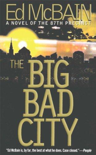 The Big Bad City: A Novel of the 87th Precinct: McBain, Ed