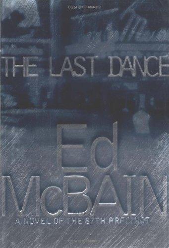 The Last Dance: A Novel of the: Ed McBain