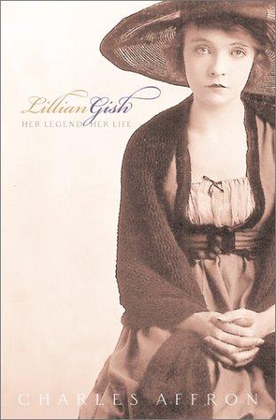 9780684855141: Lillian Gish: Her Legend, Her Life