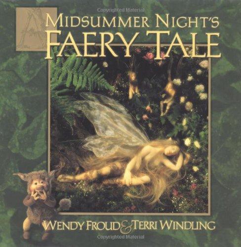 A Midsummer Night's Faery Tale: Terri Windling, Wendy Froud