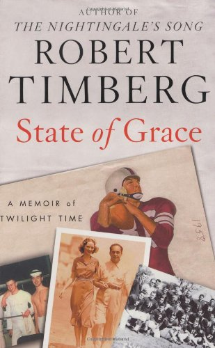 State of Grace: A Memoir of Twilight Time (Signed First Edition): Robert Timberg