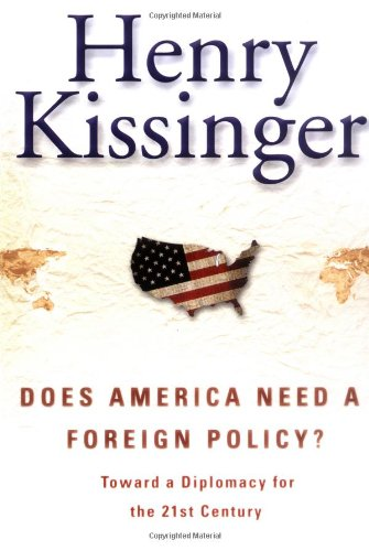 9780684855677: Does America Need a Foreign Policy? : Toward a Diplomacy for the 21st Century