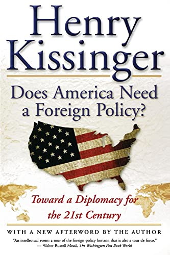 9780684855684: Does America Need a Foreign Policy?: Toward a Diplomacy for the 21st Century: Towards a Diplomacy for the 21st Century