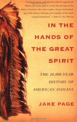 9780684855776: In the Hands of the Great Spirit: The 20,000-Year History of American Indians