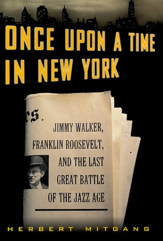 9780684855790: Once Upon a Time in New York : Jimmy Walker, Franklin Roosevelt, and the Last Great Battle of the Jazz Age