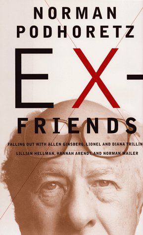 Ex-Friends Falling Out with Allen Ginsberg, Lionel and Diana Trilling, Lillian Hellman, Hannah Ar...