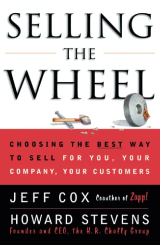 9780684856018: Selling The Wheel: Choosing The Best Way To Sell For You Your Company Your Customers