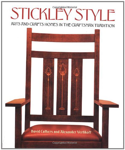 9780684856032: Stickley Style: Arts and Crafts Homes in the Craftsman Tradition