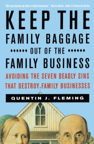 9780684856049: Keep the Family Baggage Out of the Family Business: Avoiding the Seven Deadly Sins That Destroy Family Businesses