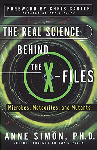 9780684856186: The Real Science Behind the X-Files: Microbes, Meteorites, and Mutants