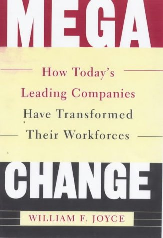 MEGACHANGE: How Today's Leading Companies Have Transformed Their Workforces
