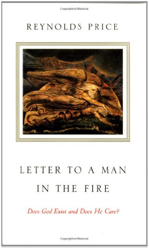 Letter to a Man in the Fire: Does God Exist and Does He Care?: Price, Reynolds; Price