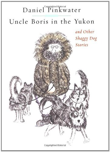 9780684856322: Uncle Boris in the Yukon and Other Shaggy Dog Stories