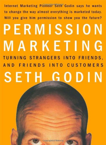 9780684856360: Permission Marketing: Turning Strangers into Friends, and Friends into Customers