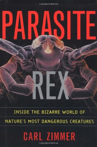 9780684856384: Parasite Rex: Inside the Bizarre World of Nature's Most Dangerous Creatures