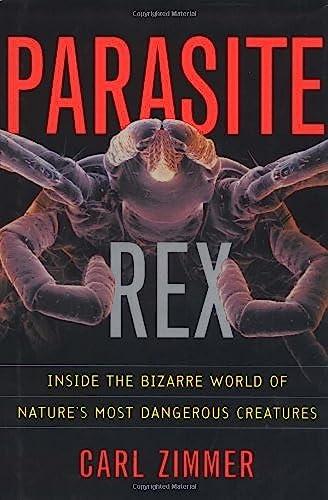 9780684856384: Parasite Rex: Inside the Bizarre World of Nature's Most Dangerous Creatures